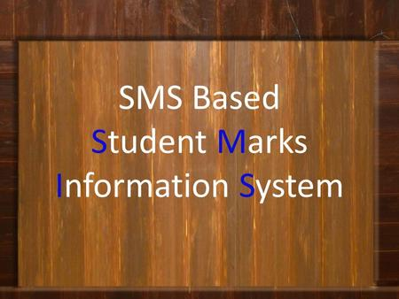 sms based student information project Bigsis is a cloud-based, highly customizable student information system affordable school administration software solutions for schools of every size.
