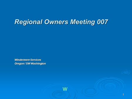 11 Regional Owners Meeting 007 Windermere Services Oregon / SW Washington w.