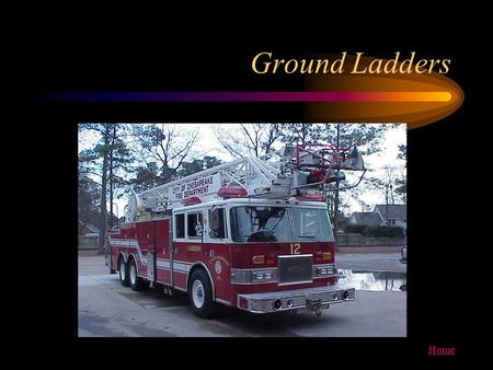 Ground Ladders.