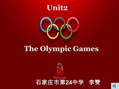 The Olympic Games Unit2 24 A Mini Olympic Games in our class Shi Jiazhuang 2010.