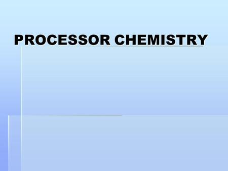 PROCESSOR CHEMISTRY. PROCESSOR COMPARTMENTS DEVELOPMENT FIXING WASHING DRYING.
