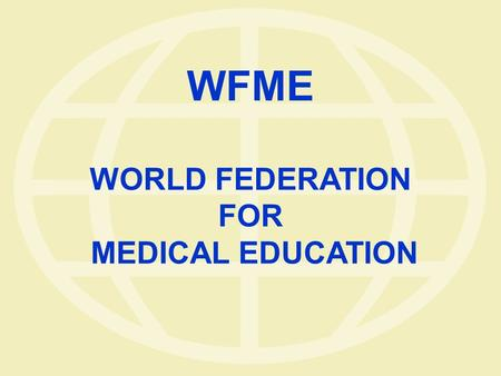 25-03-2017 WFME WORLD FEDERATION FOR MEDICAL EDUCATION.