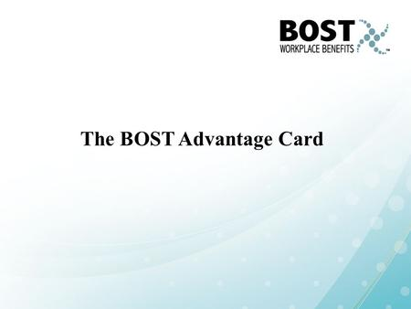 The BOST Advantage Card