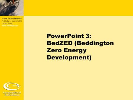 PowerPoint 3: BedZED (Beddington Zero Energy Development)