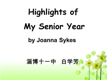 Highlights of My Senior Year by Joanna Sykes. highlights ( ) Reading Festival Military training New Year party.
