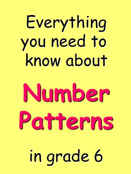 Everything you need to know about in grade 6 Number Patterns.