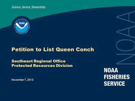 November 7, 2013 Petition to List Queen Conch Southeast Regional Office Protected Resources Division.