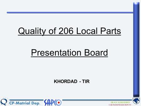 Quality of 206 Local Parts Presentation Board KHORDAD - TIR.