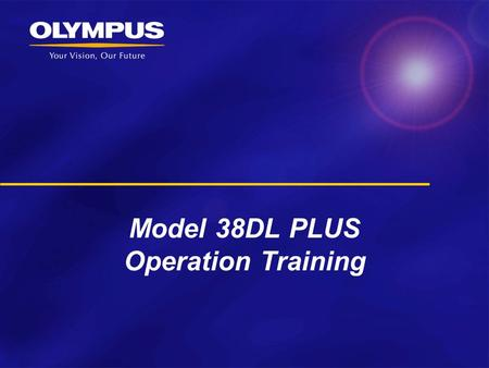 Model 38DL PLUS Operation Training. Index Click on the links below to go directly to the corresponding slide. (Please Note: you have to be in slide show.