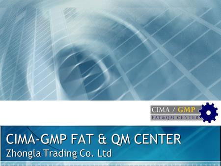 CIMA-GMP FAT & QM CENTER