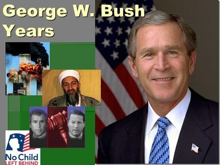 George W. Bush Years.