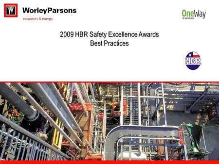 2009 HBR Safety Excellence Awards Best Practices.
