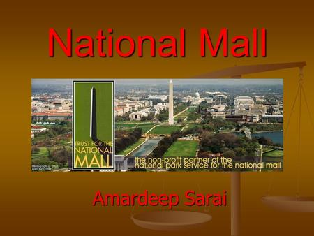 National Mall Amardeep Sarai History The history and culture associated with the National Mall, the Washington Monument Grounds, and West Potomac Park.