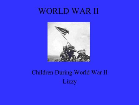 Children During World War II Lizzy