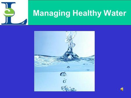 Managing Healthy Water It all goes away… The Waste Water Treatment System Sanitary Sewers.