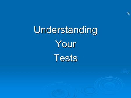 Understanding Your Tests.