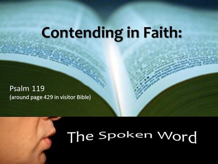 Contending in Faith: Psalm 119 (around page 429 in visitor Bible)