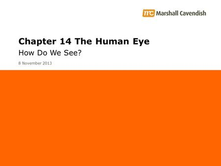 Chapter 14 The Human Eye How Do We See? 25 March 2017