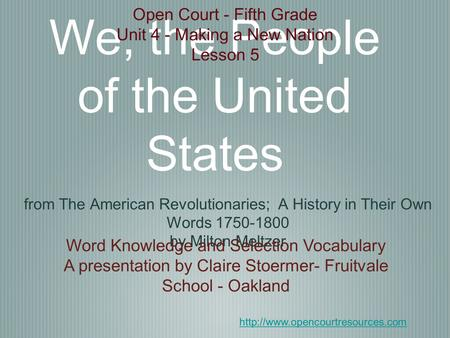 We, the People of the United States from The American Revolutionaries; A History in Their Own Words 1750-1800 by Milton Meltzer Open Court - Fifth Grade.