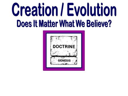 Topics Two models of history 7 Biblical truths why it matters Science and why it matters Conclusion: Why it matters what we believe.