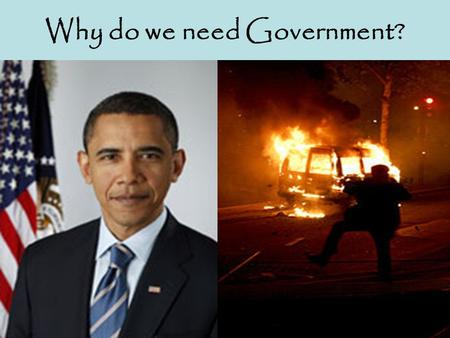 Why do we need Government?. State of Nature John Locke imagined what life would be like in a state of nature. This means: No Governments No Laws No Police.