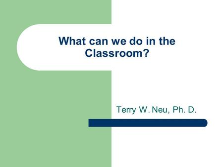 What can we do in the Classroom?