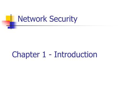 Network Security Chapter 1 - Introduction. Chapter 1 – Introduction The art of war teaches us to rely not on the likelihood of the enemy's not coming,