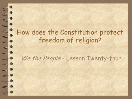 How does the Constitution protect freedom of religion?