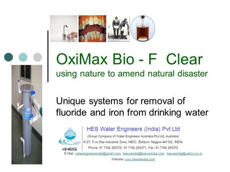 OxiMax Bio - F Clear using nature to amend natural disaster Unique systems for removal of fluoride and iron from drinking water HES Water Engineers (India)