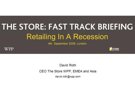 David Roth CEO The Store WPP, EMEA and Asia
