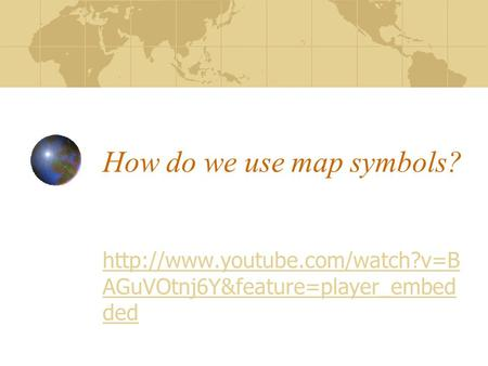 How do we use map symbols?