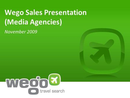 Wego Sales Presentation (Media Agencies) November 2009.