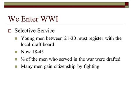 We Enter WWI Selective Service