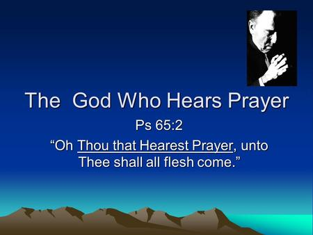 The God Who Hears Prayer