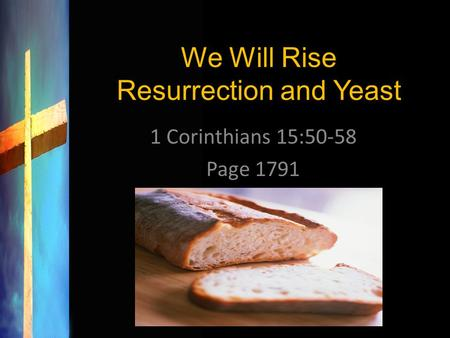 We Will Rise Resurrection and Yeast