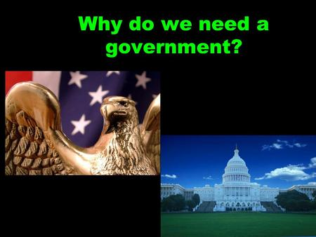 Why do we need a government?