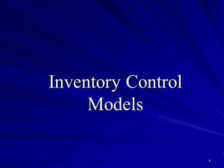 Inventory Control Models.