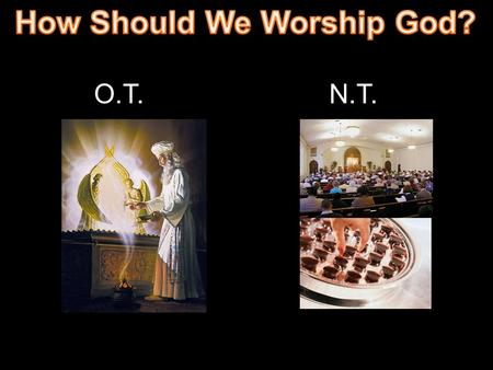 How Should We Worship God?