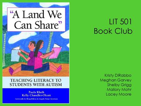 LIT 501 Book Club Kristy DiRabbo Meghan Garvey Shelby Grigg Mallory Mohr Lacey Moore.