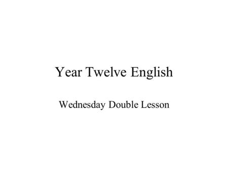 Year Twelve English Wednesday Double Lesson. Our next practice SAC The prompt: We don t see things as they are, we see them as we are.