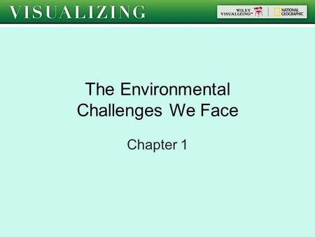The Environmental Challenges We Face Chapter 1. A World in Crisis –Earth provides raw materials and energy for Life –Earth is approx 4.5 Billion years.