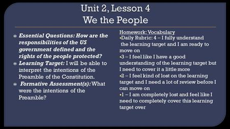 Essential Questions: How are the responsibilities of the US government defined and the rights of the people protected? Learning Target: I will be able.