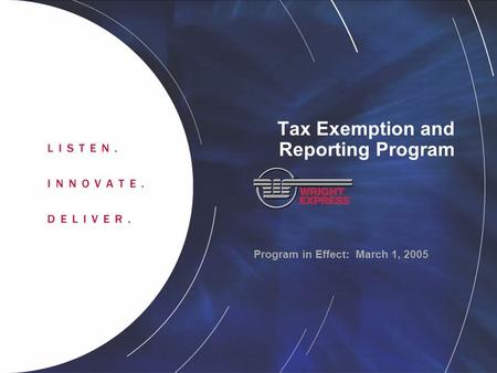 Program in Effect: March 1, 2005 Tax Exemption and Reporting Program.