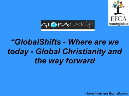 GlobalShifts - Where are we today - Global Christianity and the way forward -