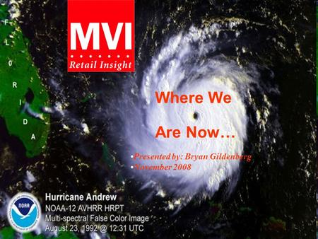 Management Ventures, Inc. Corp. Site: MVI-Worldwide.com, Licensed site: MVI-Insights.com © 2008 MVI Where We Are Now… Presented by: Bryan Gildenberg November.
