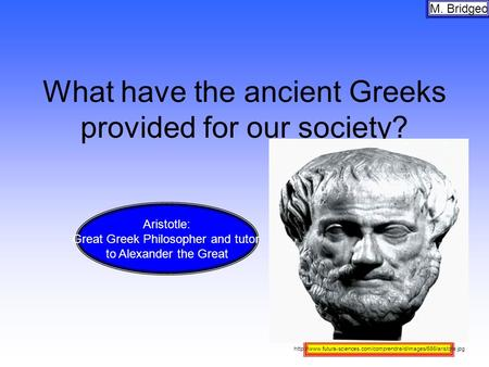 What have the ancient Greeks provided for our society?