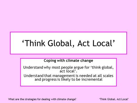 'Think Global, Act Local'