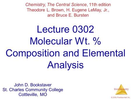 Lecture 0302 Molecular Wt. % Composition and Elemental Analysis