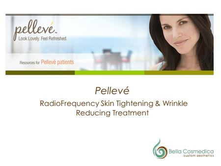 Pellevé RadioFrequency Skin Tightening & Wrinkle Reducing Treatment.