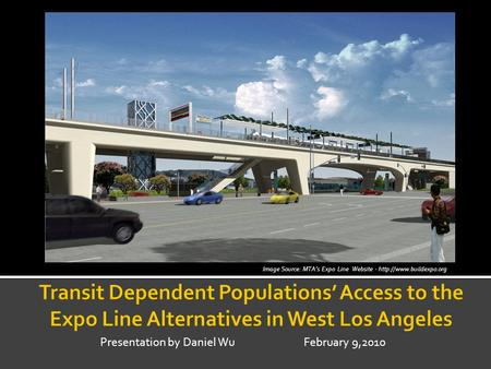 Image Source: MTAs Expo Line Website -  Presentation by Daniel Wu February 9,2010.